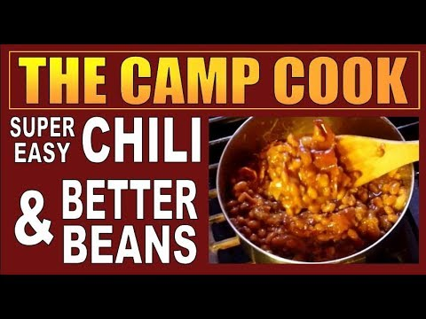 EASY QUICK FIX CAMPING RECIPES  Deer Camp Chili and Porked Out Pork n Beans