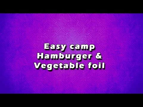 Easy camp Hamburger & Vegetable foil | EASY TO LEARN | EASY RECIPES