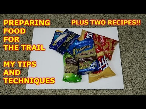 Food for the Trail, Tips and Techniques: Backpacking, Hiking, and Camping