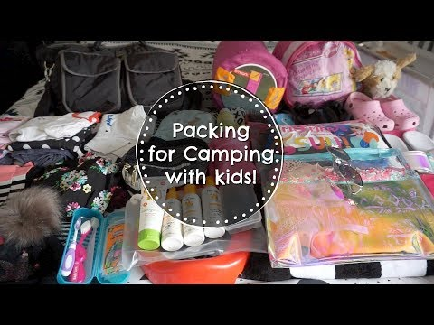 Packing for Camping with Kids!
