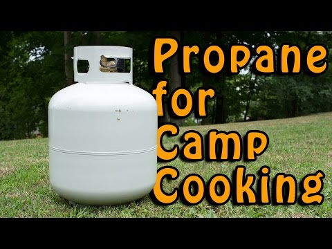 Propane for Camp Cooking –  What You Need to Know