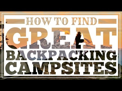 How To Find Great Backpacking Campsites – CleverHiker.com