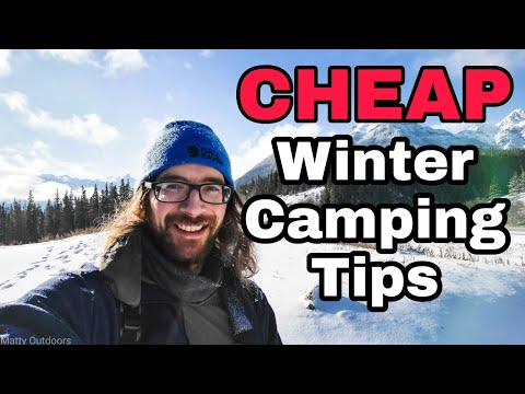 How to winter camp for cheap! Winter Camping Tips For Staying Warm!