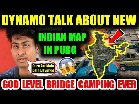 DYNAMO TALK ABOUT 😱 NEW INDIAN MAP IN PUBG MOBILE + 🔥 GOD LEVEL BRIGED CAMPING PUBG MOBILE