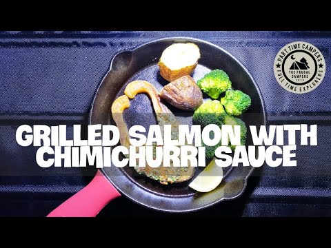 CAMP COOKING | Grilled Salmon With Chimichurri Sauce
