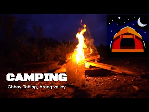 Camping at Chhay Tahing: Areng valley