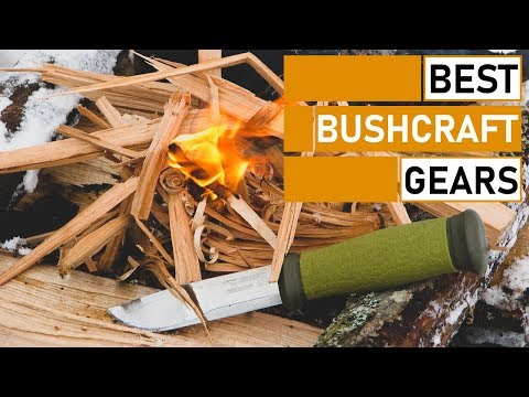 Top 7 Best Bushcraft Gear & Equipment You Should Have