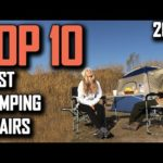 Top 10 Best Camping Chairs 2020