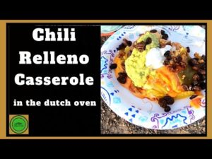 Dutch Oven Cooking – Chili Relleno Casserole | Cast Iron Wednesday | Camp Cooking Recipes